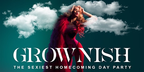 :::GROWN~ISH::: (ULTRA SEXY 25+ GHOE DAYPARTY) tickets