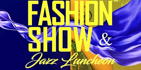 Annual Fashion Show and Jazz Luncheon tickets