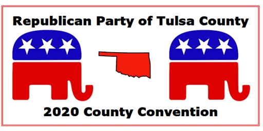 Republican Party of Tulsa County - 2020 County Convention