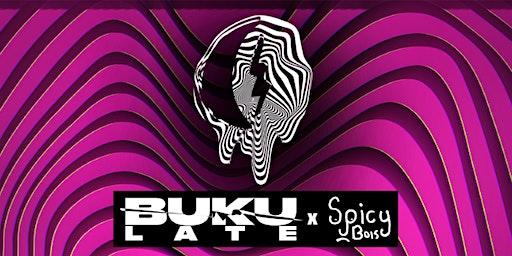 BUKU LATE x SPICY BOIS