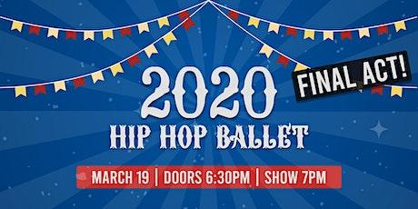 2020 Hip Hop Ballet (FINAL ACT!) tickets