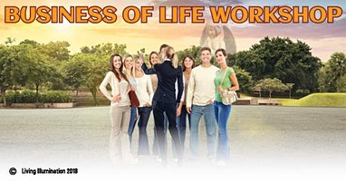 The Business of Life Workshop Part 1 - Melbourne!