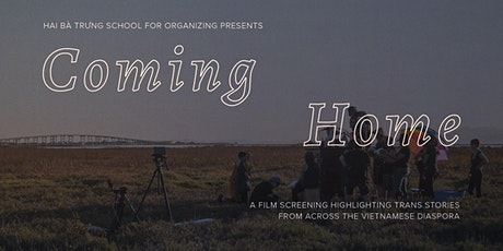 Coming Home: highlighting trans stories from across the Vietnamese diaspora tickets
