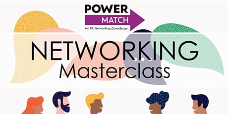 Networking Masterclass  with PowerMatch tickets