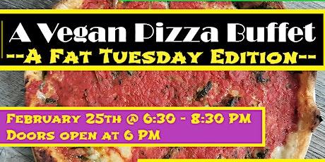 Fat Tuesday Vegan Pizza Buffet tickets