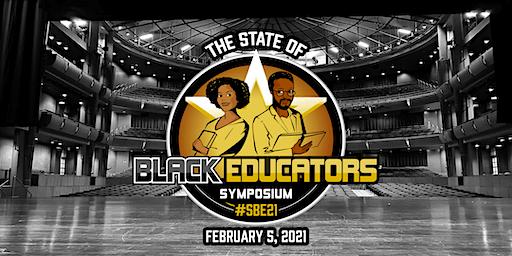 The State of Black Educators Symposium 2021 (SBE21)