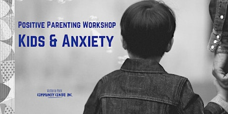 Kids & Anxiety - Positive Parenting Workshop tickets
