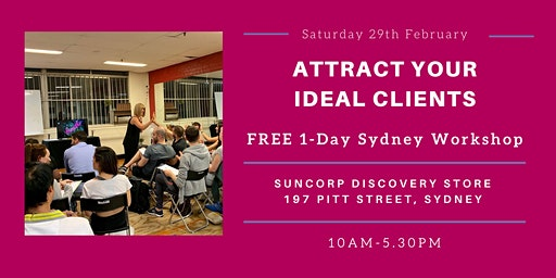 Attract Your Ideal Clients (Sydney 1-Day Free Workshop)