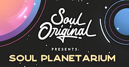 Soul Original Presents: Soul Planetarium tickets