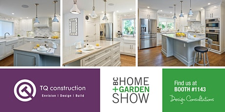 FREE Design Consultations with TQ Construction / BC Home & Garden Show tickets