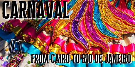 Carnaval: From Cairo to Rio De Janeiro at 10PRL tickets