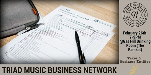 Triad Music Business Network: Taxes & Business Entities for Musicians