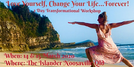 'LOVE YOURSELF, CHANGE YOUR LIFE!'  (2 Day Live Event) tickets