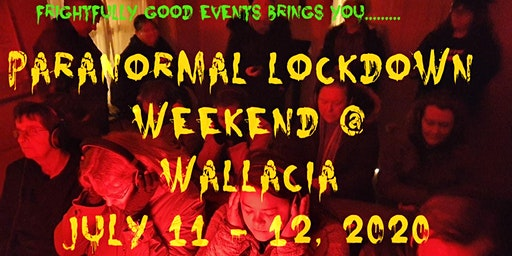 Paranormal Lockdown Weekend @ Wallacia + Parramatta Gaol Investigation