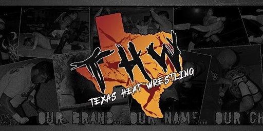 Texas Heat Wrestling presents Out Like A Lion