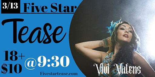 Five Star Tease 3/13 with Vivi Valens