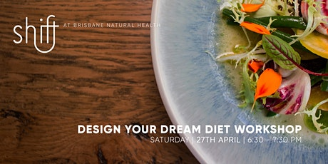 Design Your Dream Diet Workshop - Brisbane tickets
