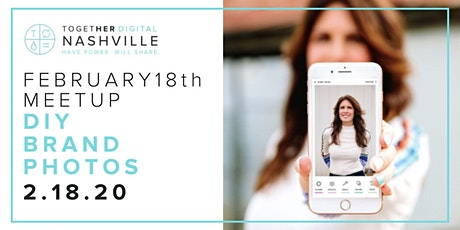 Nashville Together Digital Feb Member's Only Meetup: DIY Brand Photos tickets