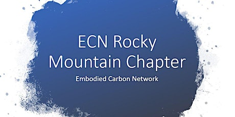 Embodied Carbon Network (ECN) Rocky Mountain Chapter - Kickoff Meeting tickets