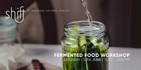 Fermented Foods Workshop - Brisbane tickets