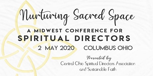 Nurturing Sacred Space / Midwest Spiritual Directors Conference