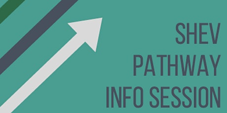 SHEV Pathway Information Session tickets
