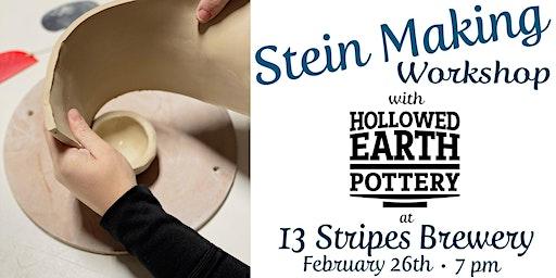 Stein Making Workshop w/ Hollowed Earth Pottery