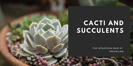 Cacti and Succulents tickets