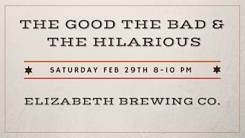 The Good The Bad & The Hilarious Comedy Show 2/29