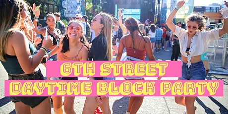 6th Street Daytime Block Party tickets