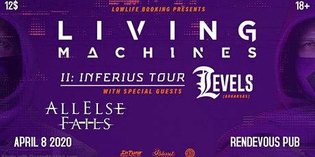 II: INFERIUS TOUR 2020 LIVING MACHINES  & LEVELS  with GUESTS tickets