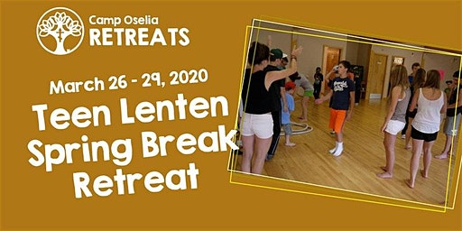 Teen Spring Break Retreat