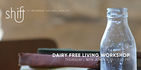 Dairy Free Living Workshop - Brisbane tickets