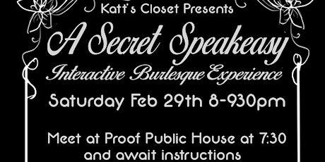 Secret Speakeasy Burlesque Live in Katt's Closet! tickets