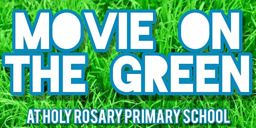 Movie on the Green at Holy Rosary Primary School