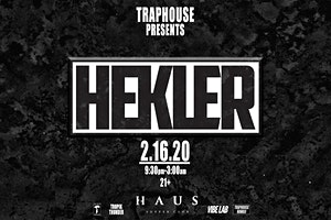 TRAPHOUSE Presents: Hekler
