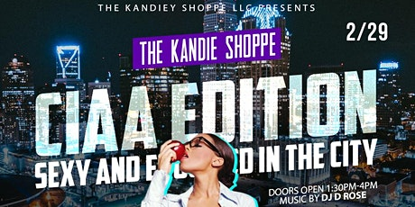 KANDIE SHOPPE CIAA EDITION SEXY AND EDUCATED EDITION tickets