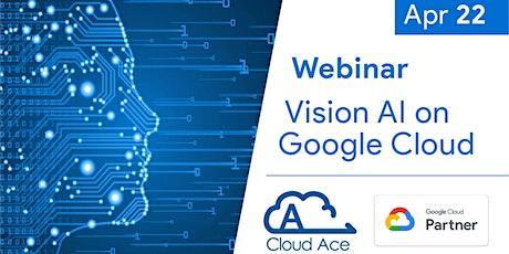 Webinar: Vision AI on Google Cloud tickets