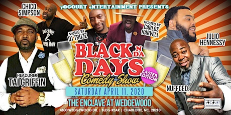 Black N Da Days Comedy Show (Easter Edition) tickets