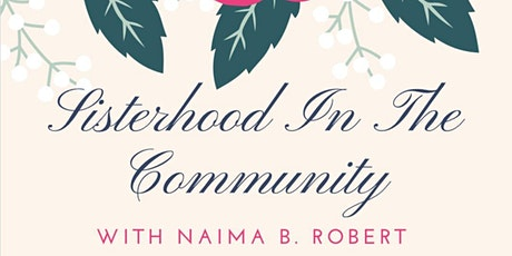 Sisterhood in the Community - Lunch & Talk with Na'ima B. Robert tickets