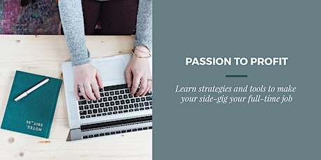 From Passion to Profit: Strategies and tools to turn your side-gig to full-time tickets