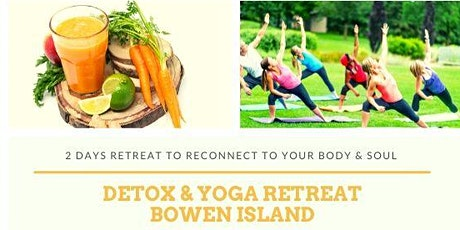 Detox & Yoga Retreat on Bowen Island - 2 days retreat tickets