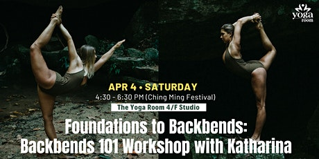 Foundations to Backbends: Backbends 101 Workshop with Katharina tickets