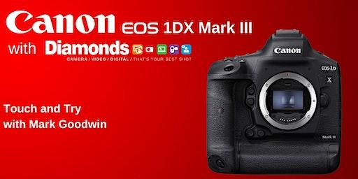 Experience the Canon EOS 1DX Mark III with Mark Goodwin at Diamonds Camera