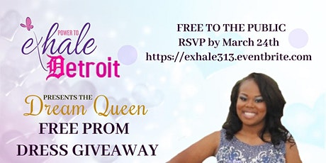 Exhale Detroit Dream Queen Free Prom Dress Giveaway tickets