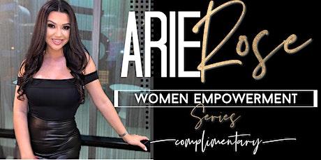 ONLINE CLASS DURING QUARANTINE- Arie Rose Women Empowerment Series - FREE tickets