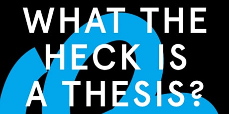What the Heck is a Thesis/Capstone ? tickets