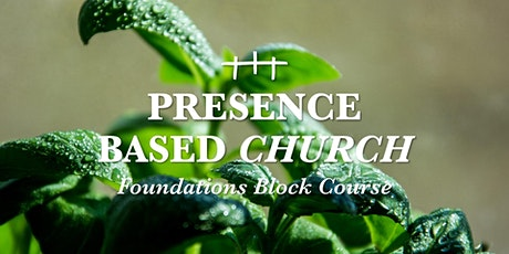 BLOCK COURSE: Presence Based Church tickets
