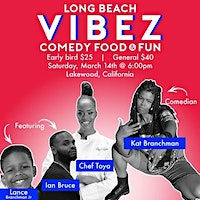Long Beach Vibez: Comedy Food & Fun