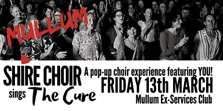 Shire Choir sings The Cure - Mullum Friday 13 March tickets